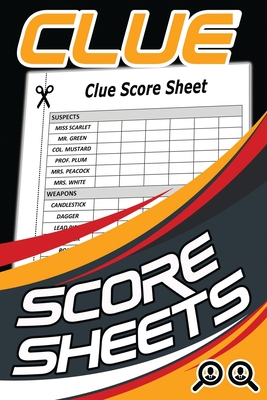 Clue Score Sheets: 120 Clue Board Game Sheets, Clue Refill Sheets, Clue Replacement Pads, Clue Notepad, Detective Notebook Cover Image