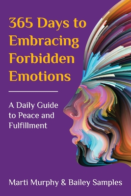 365 Days to Embracing Forbidden Emotions: A Daily Guide to Peace and Fulfillment Cover Image
