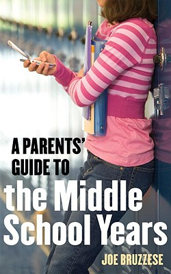 A Parents' Guide to the Middle School Years Cover