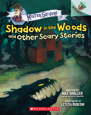 Shadow in the Woods and Other Scary Stories: Acorn Book (Mister Shivers #2) Cover Image