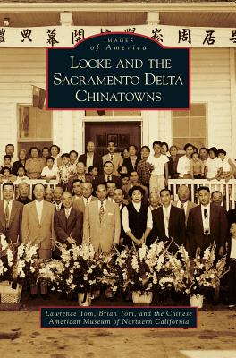 Locke and the Sacramento Delta Chinatowns Cover Image