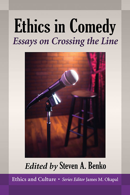 Ethics in Comedy: Essays on Crossing the Line Cover Image