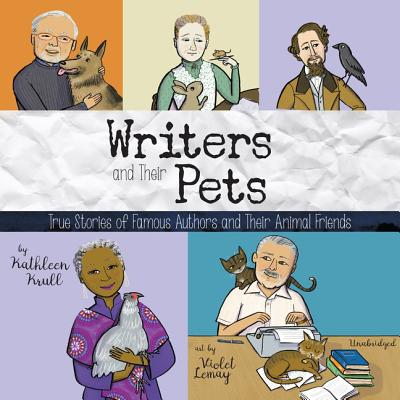 Writers and Their Pets: True Stories of Famous Authors and Their Animal Friends Cover Image