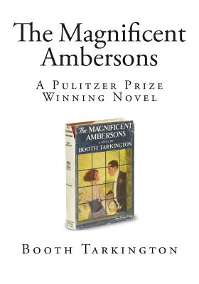 The Magnificent Ambersons: A Pulitzer Prize Winning Novel Cover Image