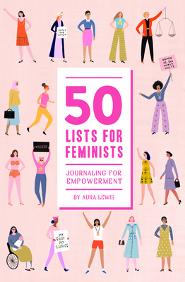 50 Lists for Feminists  (Guided Journal): Journaling for Empowerment Cover Image