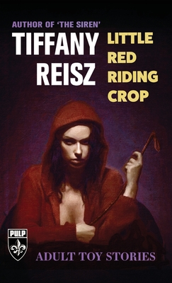 Little Red Riding Crop: Adult Toy Stories Cover Image