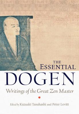 The Essential Dogen: Writings of the Great Zen Master Cover Image