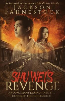 Shu Wei's Revenge: A Young Man's Journey Into the Depths of the Underworld Cover Image