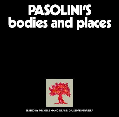 Pasolini's Bodies and Places Cover Image