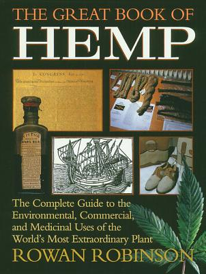 The Great Book of Hemp: The Complete Guide to the Environmental, Commercial, and Medicinal Uses of the World's Most Extraordinary Plant Cover Image