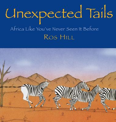 Unexpected Tails: Africa Like You've Never Seen It Before Cover Image