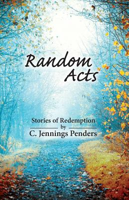 Random Acts: Stories of Redemption Cover Image