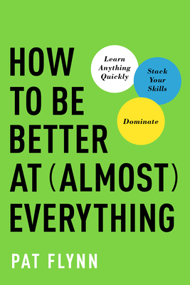How to Be Better at Almost Everything cover image
