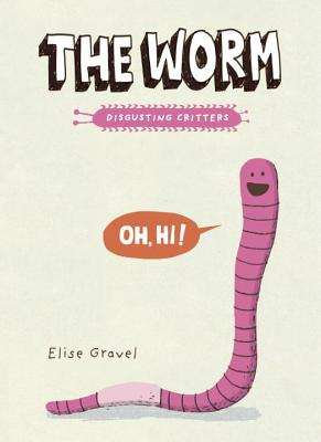 The Worm: The Disgusting Critters Series Cover Image