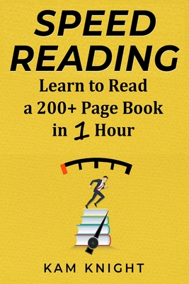 Speed Reading: Learn to Read a 200+ Page Book in 1 Hour Cover Image