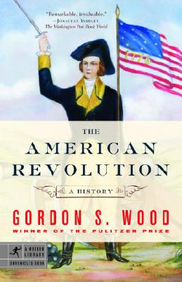 The American Revolution: A History (Modern Library Chronicles #9) Cover Image