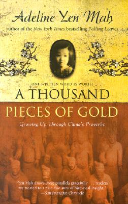 A Thousand Pieces of Gold: Growing Up Through China's Proverbs Cover Image