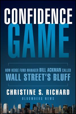 Confidence Game: How a Hedge Fund Manager Bill Ackman Called Wall Street's Bluff (Bloomberg #146) Cover Image