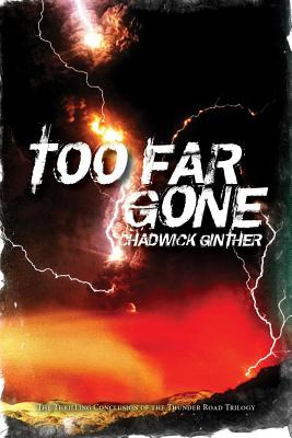 Cover for Too Far Gone (Thunder Road Trilogy #3)