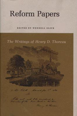 The Writings of Henry David Thoreau: Reform Papers. (Writings of Henry D. Thoreau) Cover Image