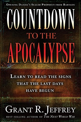 Countdown to the Apocalypse: Learn to Read the Signs That the Last Days Have Begun Cover Image