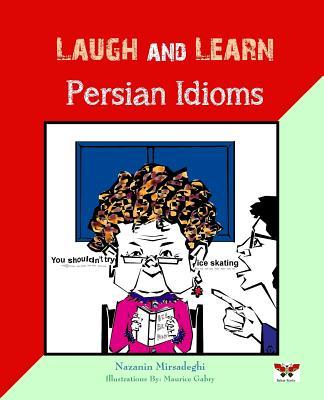 Laugh and Learn Persian Idioms (Farsi- English Bi-Lingual Edition) Cover Image