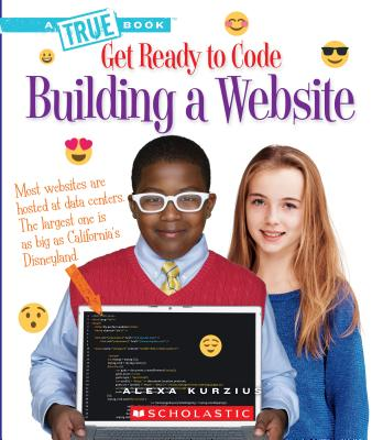 Building a Website (A True Book: Get Ready to Code) Cover Image