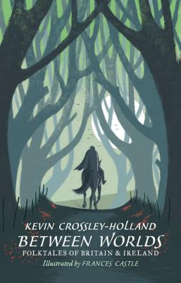 Between Worlds: Folktales of Britain and Ireland Cover Image