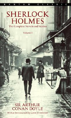 Sherlock Holmes: The Complete Novels and Stories Volume I Cover Image