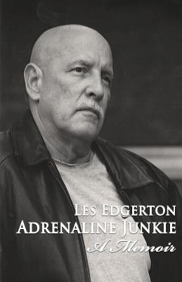 Adrenaline Junkie: A Memoir Cover Image