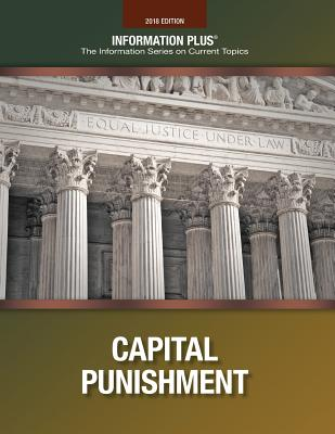 Capital Punishment: Cruel and Unusual? (Information Plus Reference) Cover Image