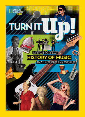Turn It Up!: A pitch-perfect history of music that rocked the world Cover Image