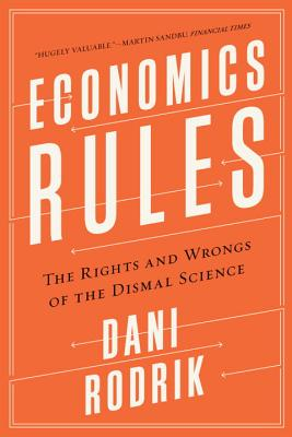 Economics Rules: The Rights and Wrongs of the Dismal Science Cover Image