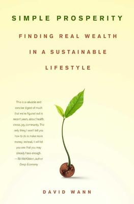 Simple Prosperity: Finding Real Wealth in a Sustainable Lifestyle Cover Image