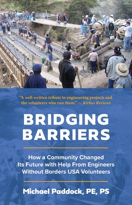 Bridging Barriers: How a Community Changed Its Future with Help From Engineers Without Borders USA Volunteers Cover Image
