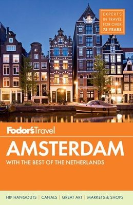 Fodor's Amsterdam: With the Best of the Netherlands [With Map] Cover Image