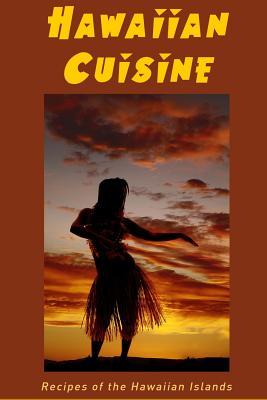 Hawaiian Cuisine: Recipes of the Hawaiian Islands Cover Image
