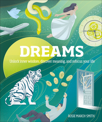Dreams: Unlock Inner Wisdom, Discover Meaning, and Refocus your Life Cover Image