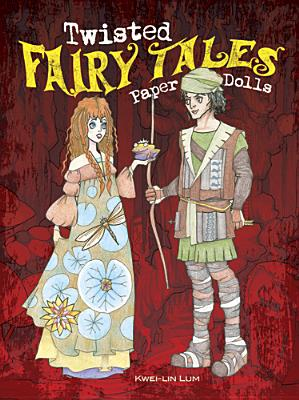 Twisted Fairy Tales Paper Dolls (Dover Paper Dolls) Cover Image