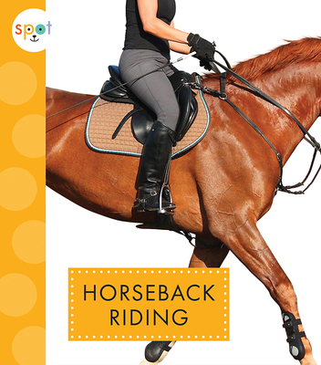 Horseback Riding (Spot Outdoor Fun) Cover Image