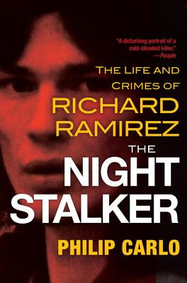 The Night Stalker: The Disturbing Life and Chilling Crimes of Richard Ramirez Cover Image