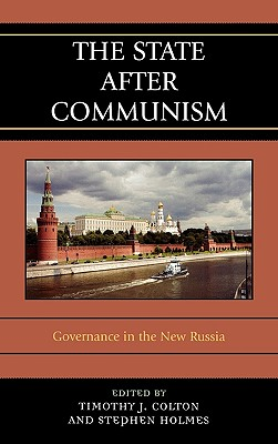 The State After Communism: Governance in the New Russia cover