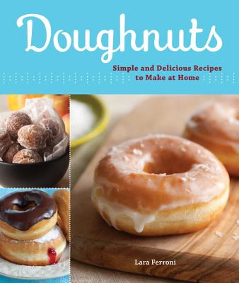 Doughnuts: Simple and Delicious Recipes to Make at Home Cover Image