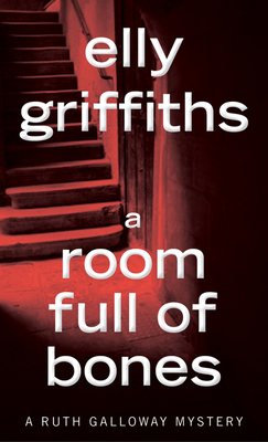 A Room Full of Bones (Ruth Galloway Mysteries) Cover Image