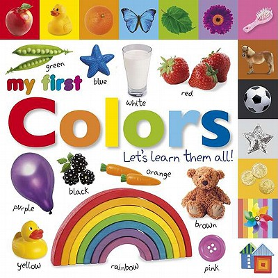 Tabbed Board Books: My First Colors: Let's Learn Them All! (My First Tabbed Board Book) Cover Image