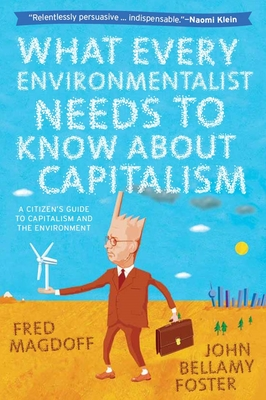 What Every Environmentalist Needs to Know about Capitalism Cover Image