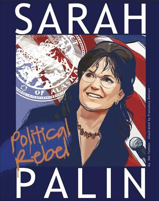 Sarah Palin: Political Rebel Cover Image