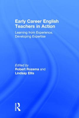 Early Career English Teachers in Action: Learning from Experience, Developing Expertise Cover Image
