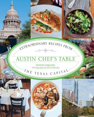 Austin Chef's Table: Extraordinary Recipes from the Texas Capital Cover Image