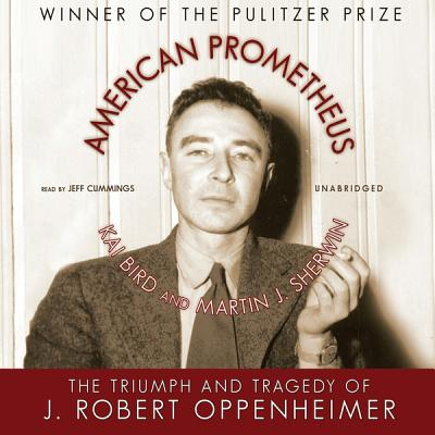 American Prometheus: The Triumph and Tragedy of J. Robert Oppenheimer Cover Image